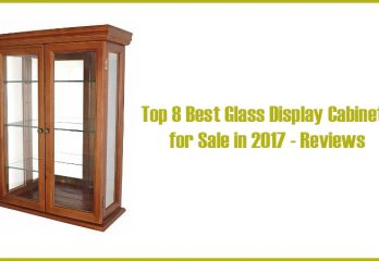 Top 8 Best Glass Display Cabinets for Sale in 2017 – Reviews