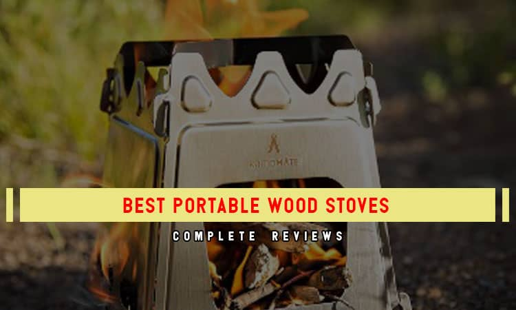 Top 8 Best Portable Wood Stoves In 2021 | Complete Review