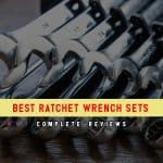 Top 8 Best Ratchet Wrench Sets in 2020 Reviews & Tips