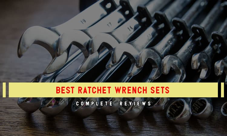Top 8 Best Ratchet Wrench Sets – In 2021 Review & Tips