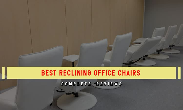 Top 9 Best Reclining Office Chairs In 2020 Products Review