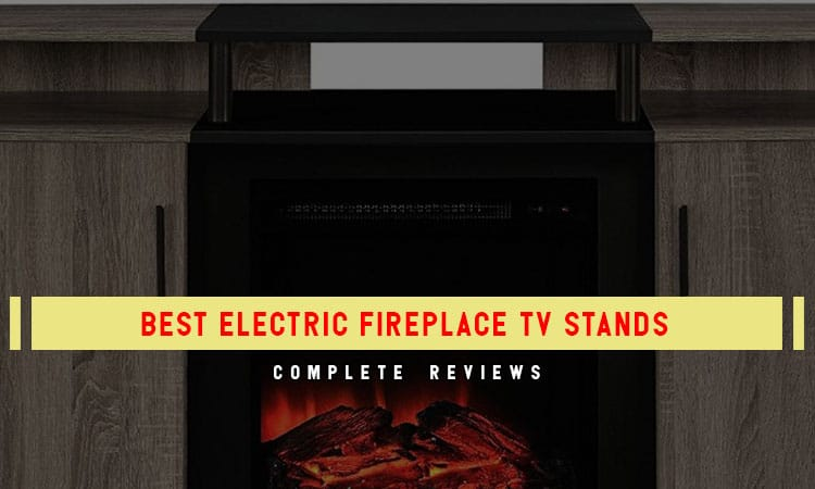 Top 10 Best Electric Fireplace TV Stands In 2021 Review