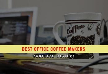 Top 8 Best Office Coffee Makers in 2018 Reviews & Benefits
