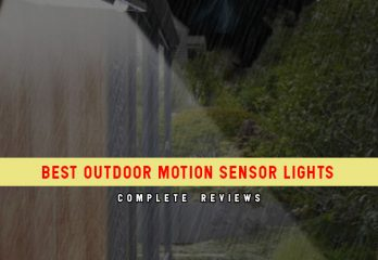 Top 7 Best Outdoor Motion Sensor Lights in 2018 Reviews