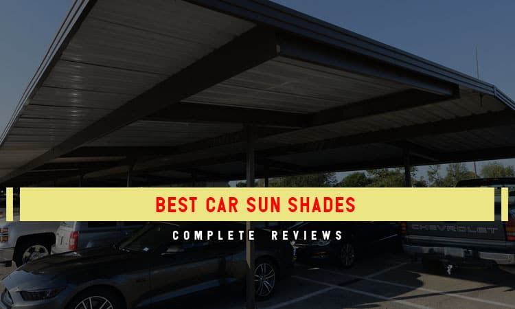 Top 10 Best Car Sun Shades To Have In 2021 Review