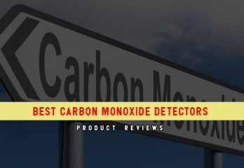 Carbon Monoxide: Why is CO Dangerous? & What Are The Best Carbon Monoxide Detectors?