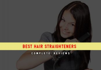 Top 8 Best Hair Straighteners: Reviews, Benefits, & How To Use
