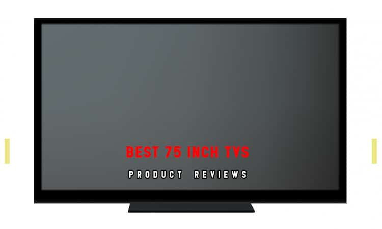 Top 9 Best 75-Inch TVs In 2021   A Complete Review