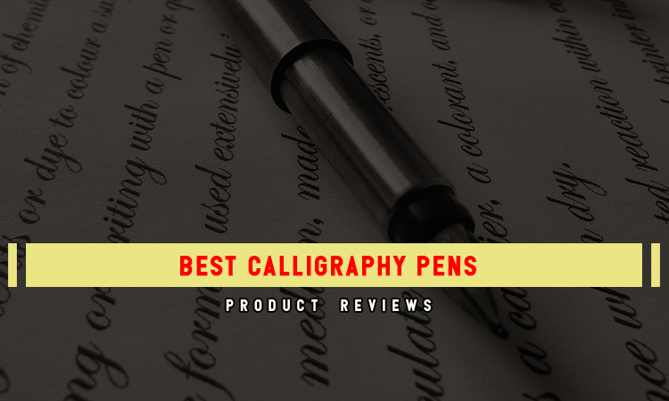 Top 10 Best Calligraphy Pens In 2021 Review & Tips