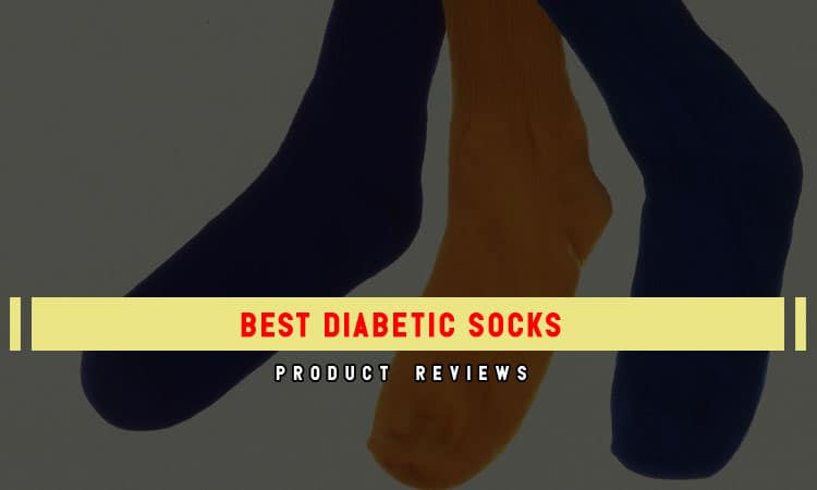 Be More Healthy With 10 Best Diabetic Socks In 2021   Review & Tips