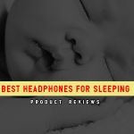 Sleep Better With 10 Best Headphones for Sleeping | Product Reviews