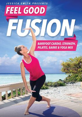 Jessica Smith Feel Good Fusion- Barefoot Cardio, Strength, Pilates, Barre and Yoga Mix DVD, Fat Burning